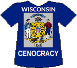 Wisconsin's Cenocracy T-shirt (11K)