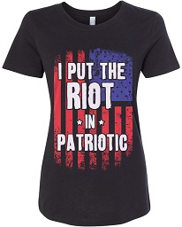 Riot in patriotism T-shirt for women
